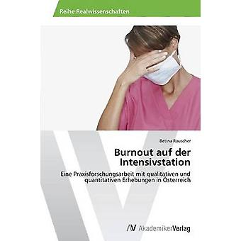 Burnout Auf Der Intensivstation av Rauscher Betina