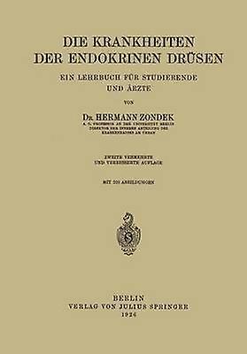 Die Krankheiten Der Endokrinen Drusen Ein Lehrbuch Fur Studierende Und Arzte by Zondek & HerhomHommes