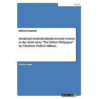 Atitudes sociais e médicas para mulheres a curto e a história do papel de parede amarelo por Charlotte Perkins Gilman por Imaankaf & alcidino