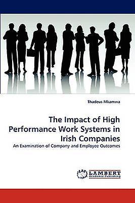 The Impact of High Perforhommece Work Systems in Irish Companies by Mkamwa & Thadeus