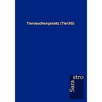 Tierseuchengesetz TierSG by Sarastro GmbH