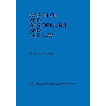 Ocean Oil Gas bohren und das Gesetz von Swan & P.N.