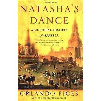 Natasha's Dance - A Cultural History of Russia Book