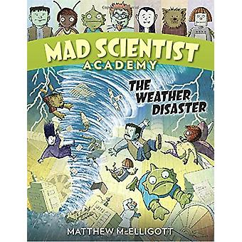 Mad Scientist Academy - The Weather Disaster by Mad Scientist Academy -