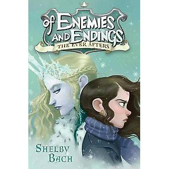Of Enemies and Endings by Shelby Bach - 9781442497887 Book
