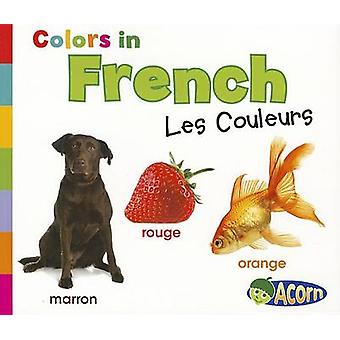 Colors in French - Les Couleurs by Daniel Nunn - 9781432966584 Book