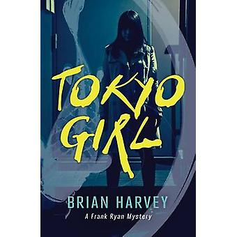 Tokyo Girl - A Frank Ryan Mystery by Brian Harvey - 9781459810761 Book