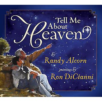 Tell Me About Heaven by Randy Alcorn - Ron DiCianni - 9781581348538 B