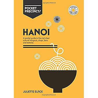 Hanoi Pocket Precincts - A Pocket Guide to the City's Best Cultural Ha