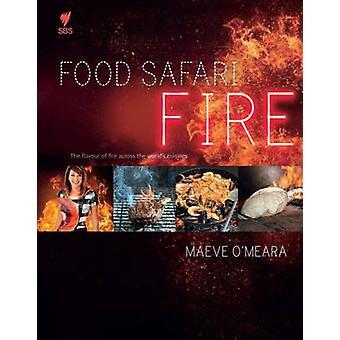 Food Safari Fire by Maeve O'Meara - 9781743791066 Book