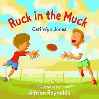 Ruck in the Muck by Ceri Wyn Jones - Adrian Reynolds - 9781785620676