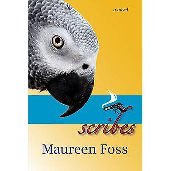 Scribes - A Novel by Maureen Foss - 9781894759687 Book