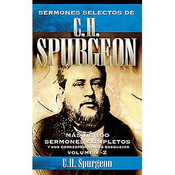 Sermones Selectos de C.H. Spurgeon Vol. 2 by Charles H Spurgeon - 978