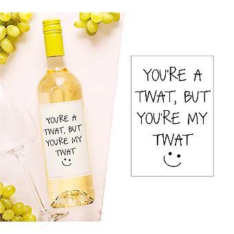 Du er en twat men du er min twat vinflaske Label