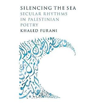 Silencing the Sea by Khaled Furani