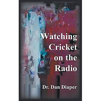 Watching Cricket on the Radio by Diaper & Dr. Dan