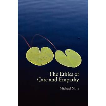 The Ethics of Care and Empathy by Michael Slote