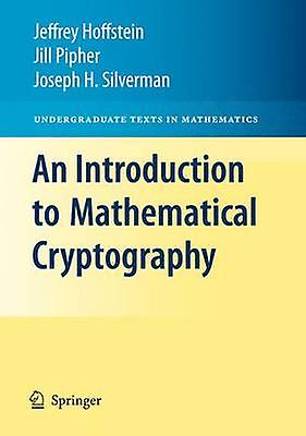 An Introduction to Mathematical Cryptography by Jeffrey Hoffstein & Jill Pipher & J. H. argenthomme