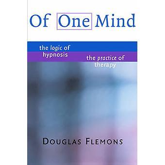 D'un esprit - la logique de l'hypnose - la pratique de la thérapie par Dougl
