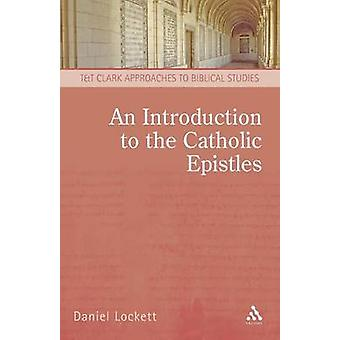 An Introduction to the Catholic Epistles by Darian Lockett - 97805671