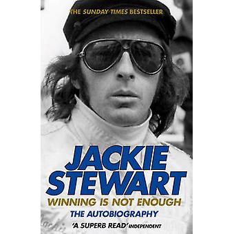 Winning is Not Enough - The Autobiography by Jackie Stewart - 97807553