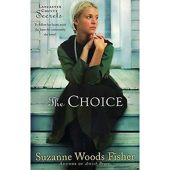 The Choice - A Novel by Suzanne Woods Fisher - 9780800733858 Book