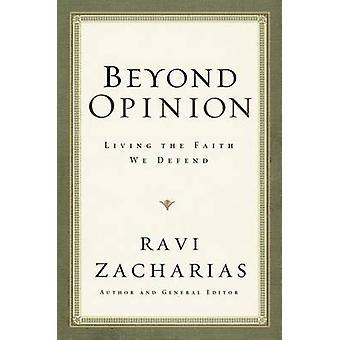 Jenseits Meinung - Leben den Glauben, den wir verteidigen von Ravi Zacharias - 978084