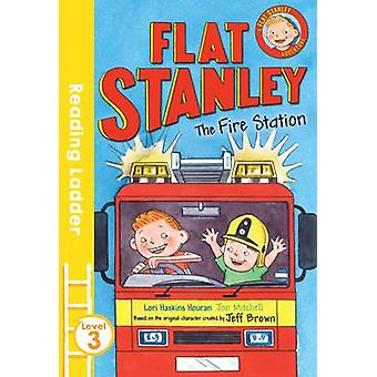 Flat Stanley and the Fire Station by Jeff Brown - Jon Mitchell - 9781