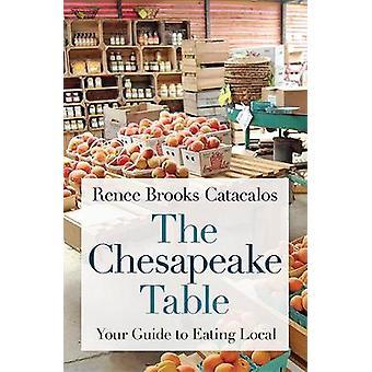 A tabela de Chesapeake - seu guia para comer Local por Ta o Chesapeake
