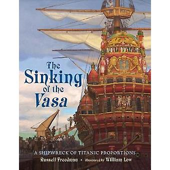 The Sinking of the Vasa - A Shipwreck of Titanic Proportions by The Si