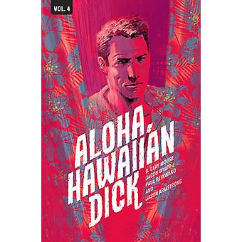 Hawaiian Dick - Band 4 - Aloha von B. Lehm Moore - Jacob Wyatt - 97816