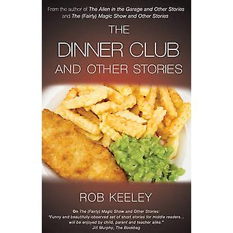 The Dinner Club and Other Stories by Rob Keeley - 9781783060603 Book