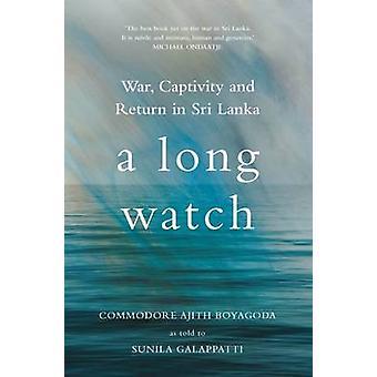 En lång Watch - War - fångenskap och avkastning i Sri Lanka av Ajith Boyago