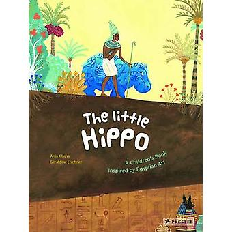 The Little Hippo - A Children's Book Inspired by Egyptian Art by Geral