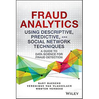 Fraud Analytics Using Descriptive - Predictive - and Social Network T