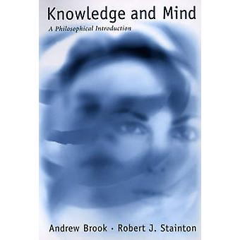 Knowledge and Mind - A Philosophical Introduction by Andrew Brook - Ro