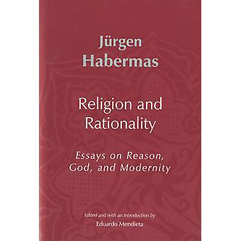 Religion and Rationality - Essays on Reason - God and Modernity by Jur