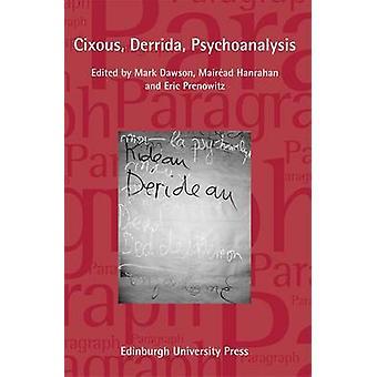 Cixous - Derrida - Psychoanalysis - v.36 - No.2 by Mairead Hanrahan -