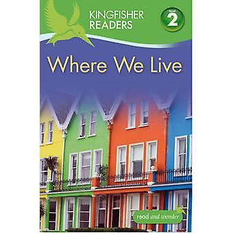 Lecteurs de Kingfisher - où nous vivons (niveau 2 - commence à lecture seule)