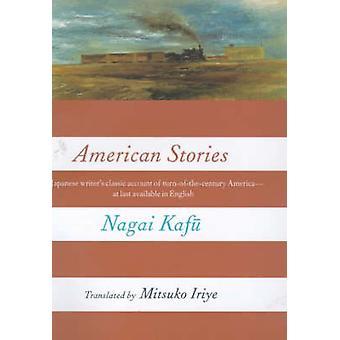 American Stories by Nagai Kafu - Mitsuko Iriye - 9780231117906 Book