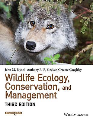 Wildlife Ecology - Conservation - and Management (3rd Revised edition