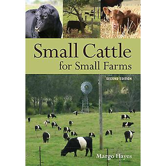 Small Cattle for Small Farms (2nd Revised edition) by Margo Hayes - 9