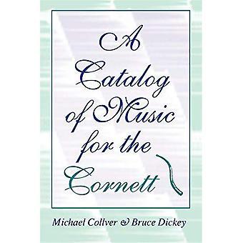 A Catalog of Music for the Cornett (Publications of the Early Music Institute) (Publications of the Early Music Institute)