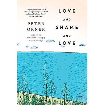 L'amour et de honte et d'amour: un roman