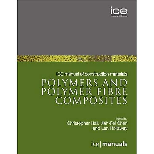 Polymers and Polymer Fibre Composites  ICE Manual of Construction Materials