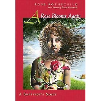 Eine Rose blüht wieder: Ein Überlebender Geschichte
