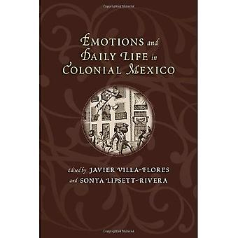Emotions and Daily Life in Colonial Mexico (Dio�logos Series)