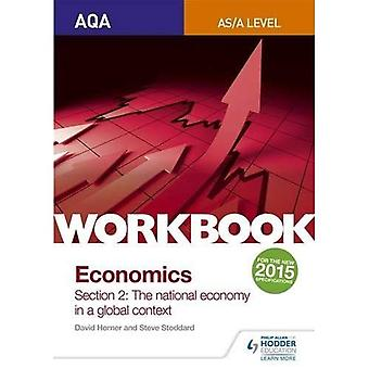 AQA AS/A-Level Economics Workbook Section 2: The national economy in a global context (AQA A Level Economics)