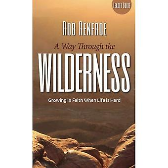 A Way Through the Wilderness Leader Guide: Growing in Faith When Life is Hard