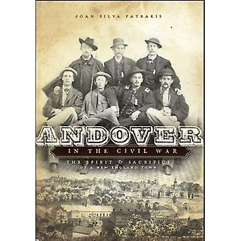 Andover, na Guerra Civil: O espírito do & do sacrifício de uma cidade da Nova Inglaterra
